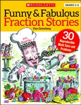 Funny & Fabulous Fraction Stories:  30 Reproducible Math Tales