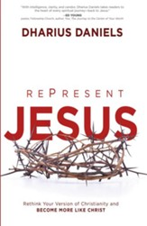 Re-Present Jesus: Rethink Your Version of Christianity and Become More like Christ - eBook