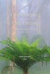 Earth Revealing-Earth Healing: Ecology and Christian Theology