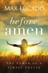 Before Amen: The Power of a Simple Prayer - eBook