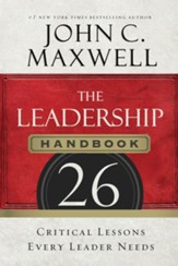 The Leadership Handbook: 26 Critical Lessons Every Leader Needs - eBook