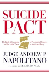 Suicide Pact: The Radical Expansion of Presidential Powers and the Assault on Civil Liberties - eBook