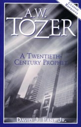 A.W. Tozer: A Twentieth-Century Prophet - Slightly Imperfect