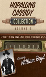 Hopalong Cassidy, Collection 1--Twelve Original Radio Broadcasts (OTR) on CD