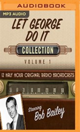 Let George Do It, Collection 1--Twelve Original Radio Broadcasts (OTR) on MP-3 CD
