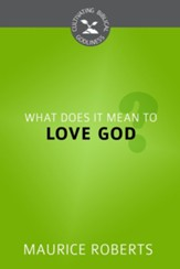 What Does it Mean to Love God? - eBook
