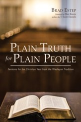 Plain Truth for Plain People: Sermons for the Christian Year from the Wesleyan Tradition