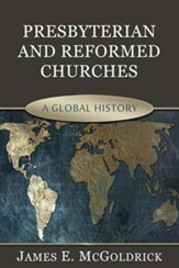 Presbyterian and Reformed Churches: A Global History - eBook