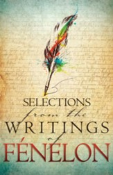 Selections from the Writings of Fenelon - eBook