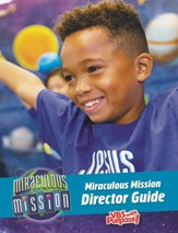Miraculous Mission: Director Guide
