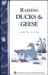 Raising Ducks and Geese (Storey's Country Wisdom Bulletin A-18)