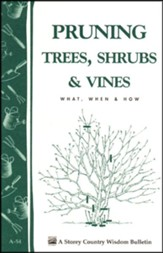 Pruning Trees, Shrubs, and Vines (Storey's Country Wisdom Bulletin A-54)