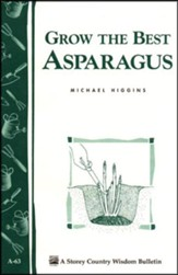 Growing the Best Asparagus (Storey's Country Wisdom Bulletin A-63)