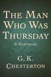The Man Who Was Thursday: A  Nightmare - eBook