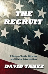 Recruit, The: A Story Of Faith Miracles And Divine Intervention - eBook