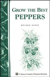 Grow the Best Peppers (Storey's Country Wisdom Bulletin A-138)