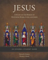 Jesus: A Study on the Words of Matthew, Mark, Luke, and John, Study Guide