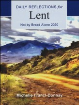 2020 Not By Bread Alone: Daily Reflections for Lent