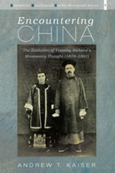 Encountering China: The Evolution of Timothy Richard's Missionary Thought (1870-1891)