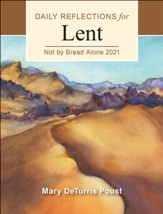 Not By Bread Alone: Daily Reflections for Lent 2021