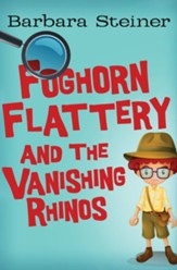 Foghorn Flattery and the Vanishing Rhinos - eBook
