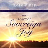 The Legacy of Sovereign Joy: God's Triumphant Grace in the Lives of Augustine, Luther, and Calvin, Unabridged Audiobook on MP3-CD