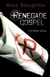 Renegade Gospel: The Rebel Jesus - eBook