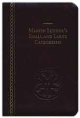 Martin Luther's Small and Large Catechisms