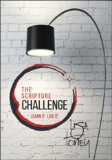 The Scripture Challenge: Learn it. Live it.