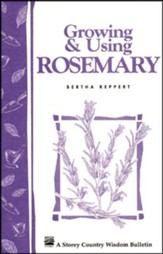 Growing & Using Rosemary (Storey's Country Wisdom Bulletin A-161)