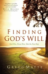 Finding God's Will: Seek Him, Know Him, Take the Next Step - eBook