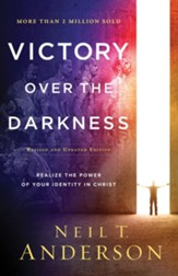Victory Over the Darkness: Realize the Power of Your Identity in Christ - eBook