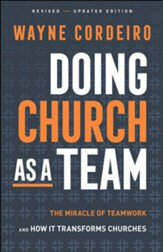 Doing Church as a Team: The Miracle of Teamwork and How It Transforms Churches / Revised - eBook