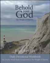 Behold Your God: The Weight of Majesty, Daily Devotional Workbook