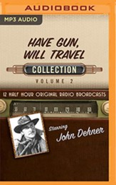 Have Gun, Will Travel, Collection 2--Twelve Original Radio Broadcasts (OTR) on MP-3 CD