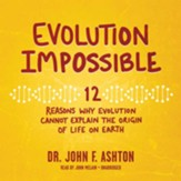 Evolution Impossible: 12 Reasons Why Evolution Cannot Explain the Origin of Life on Earth - unabridged audiobook on MP3-CD