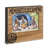 Memories Are Made While Camping Photo Frame