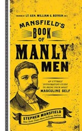 Mansfield's Book of Manly Men: An Utterly Invigorating Guide to Being Your Most Masculine Self, Unabridged Audiobook on CD