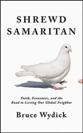 Shrewd Samaritan: Loving Our Global Neighbor Wisely in the 21st Century, Unabridged Audiobook on CD