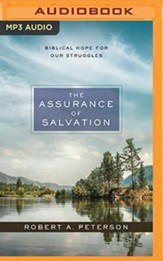 The Assurance of Salvation: Biblical Hope for Our Struggles, Unabridged Audiobook on MP3 CD