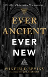 Ever Ancient, Ever New: The Allure of Liturgy for a New Generation, Unabridged Audiobook on CD