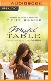 The Misfit Table: Let Your Hunger Lead You to Where You Belong, Unabridged Audiobook on MP3 CD
