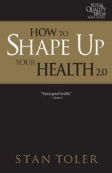 How to Shape Up Your Health: Strategies For Purposeful Living - TLQ 2.0 Bible Study Series