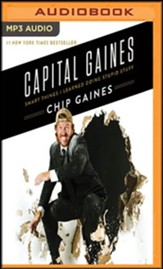 Capital Gaines: Smart Things I Learned Doing Stupid Stuff, Unabridged Audiobook on MP3 CD