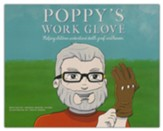 Poppy's Work Glove: Helping Children Understand Death, Grief, and Heaven