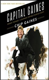 Capital Gaines: Smart Things I Learned Doing Stupid Stuff, Unabridged Audiobook on CD