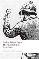Sherlock Holmes: Selected Stories,  New ed.