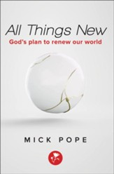 All Things New: God's Plan to Renew Our World