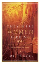 They Were Women Like Me: Women of the New Testament in Devotions for Today - eBook