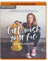 Girl, Wash Your Face: Stop Believing the Lies About Who You Are so You Can Become Who You Were Meant to Be - unabridged audiobook on MP3-CD
